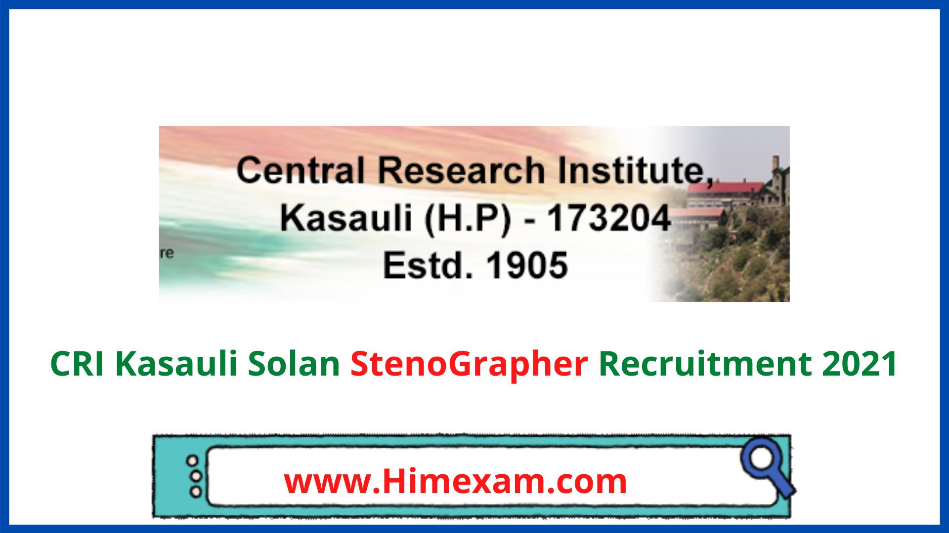 CRI Kasauli Solan StenoGrapher Recruitment 2021