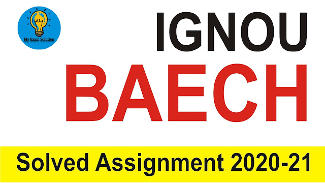 IGNOU BAECH; IGNOU BAECH Assignments; IGNOU BAECH Assignments 2020