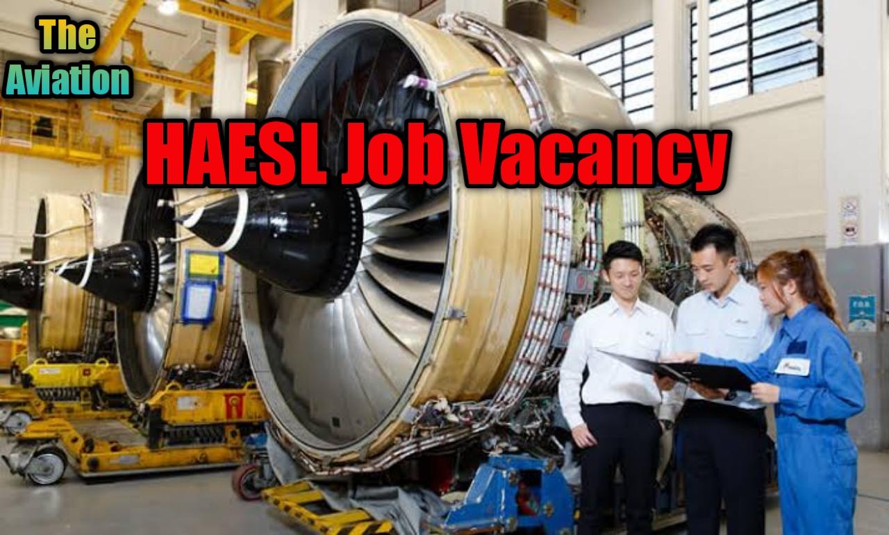 Trainee Technician Job Vacancy At Hong Kong Aero Engine Services Limited (HAESL) || Fresher's Job || Apply here