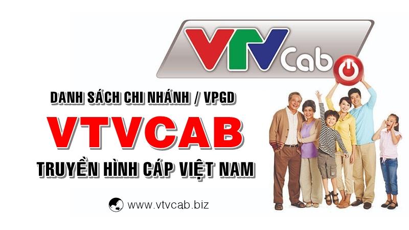 Địa chỉ chi nhánh - VPGD của VTVCab - Truyền hình cáp Việt Nam