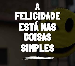 A felicidade está nas coisas simples