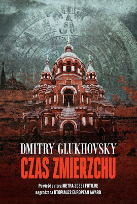 """""""Czas zmierzchu"""" Dmitrija Glukhovsky'ego wraca do księgarń!"""