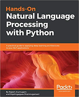 Hands-On Natural Language Processing with Python: A practical guide to applying deep learning architectures to your NLP applications 1, Rajesh Arumugam, Rajalingappaa Shanmugamani, eBook - Amazon.com
