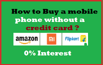 How to Buy a mobile phone without a credit card ?