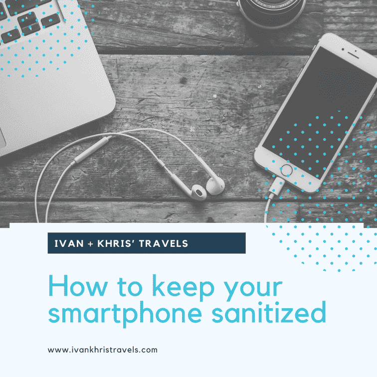 How To Keep Your Smartphone Sanitized (Fight COVID-19)