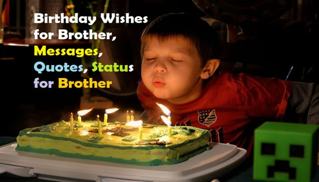 Birthday Wishes for Brother, Messages, Quotes, Status for Brother