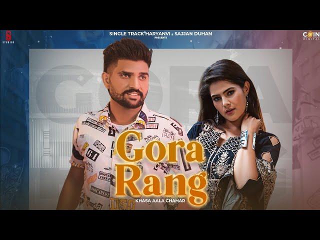 Song  :  Gora Rang Lyrics Singer  :  Khasa Aala Chahar Lyrics  :  Khasa Aala Chahar Music  :  DJ SKY Director  :  Ameet Choudhary