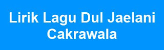 Lirik Lagu Dul Jaelani - Cakrawala