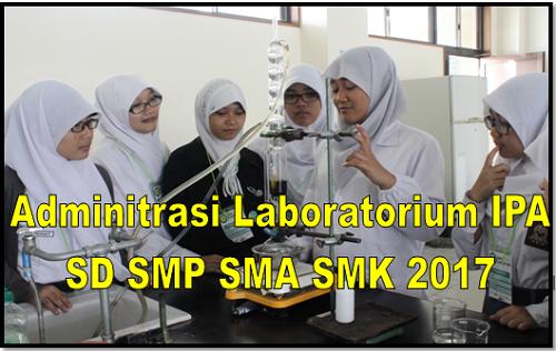 Adminitrasi Laboratorium IPA SD SMP SMA SMK 2017