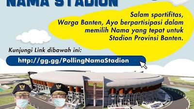 Yuuk..Warga Banten ikut Polling Untuk Nama Stadion di Banten
