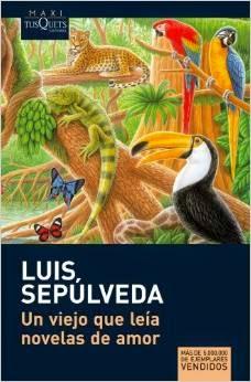 Libro: Luis Sepulveda - Un viejo que leía novelas de amor