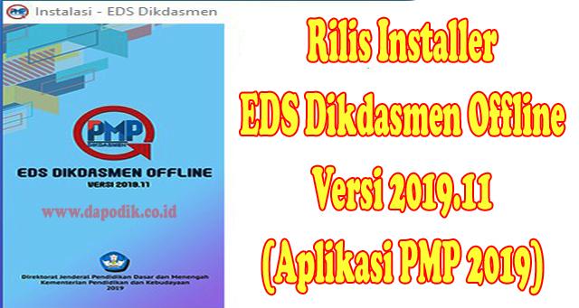 Rilis Installer EDS Dikdasmen Offline Versi 2019.11 (Aplikasi PMP 2019)