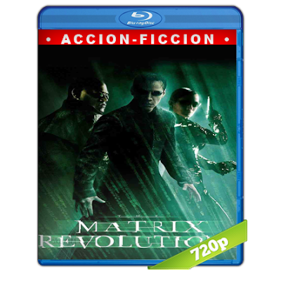 Matrix 3 Revoluciones (2003) BRRip 720p Audio Trial Latino-Castellano-Ingles 5.1