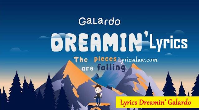 Lyrics Dreamin' Galardo