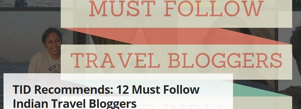 12 must follow Indian Travel Bloggers
