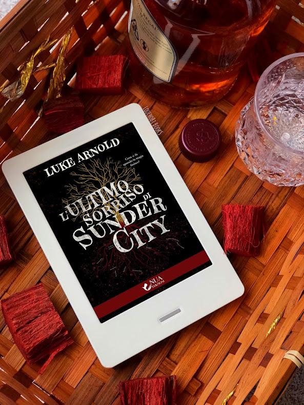 L'ultimo sorriso di Sunder City - Luke Arnold