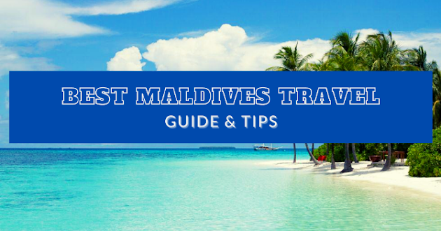 Best Maldives Travel Guide & Tips