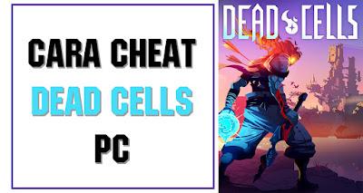 Tutorial Cheat game Dead Cells di Laptop