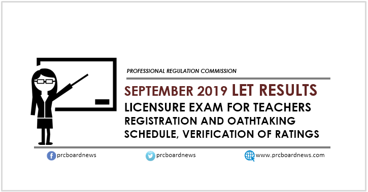September 2019 LET passers registration, verification of ratings and oathtaking schedule, venue