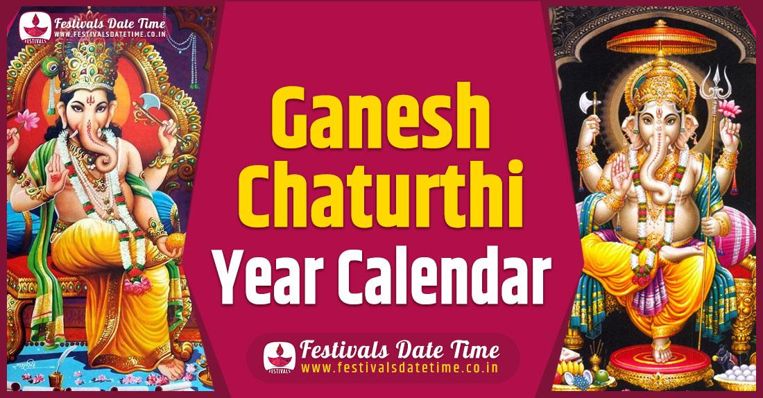 Ganesh Chaturthi Year Calendar, Ganesh Chaturthi Pooja Schedule