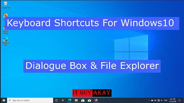 Shortcut Keys In Windows 10 For Dialogue Box & File Explorer
