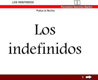 http://cplosangeles.juntaextremadura.net/web/edilim/tercer_ciclo/lengua/los_determinantes/los_indefinidos/los_indefinidos.html