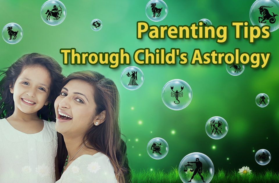 Parenting Tips Through Child's Astrology