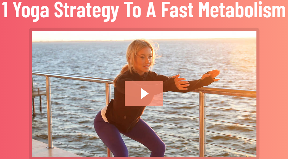 1 yoga strategy to a fast metabolism