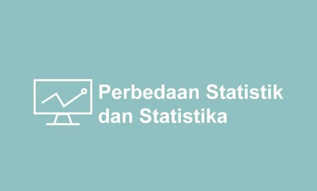 Pengertian Dasar Statistika dan Statistik