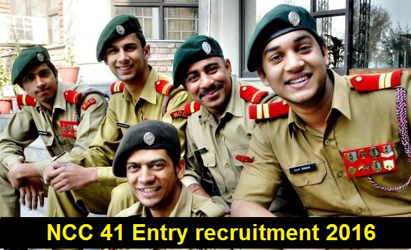 NCC 41 Entry recruitment 2016 - Indian Army 2016