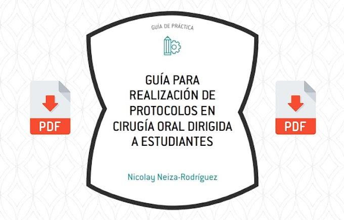 PDF: Guía para realización de protocolos en Cirugía Oral dirigida a estudiantes - CD Nicolay Neiza-Rodríguez
