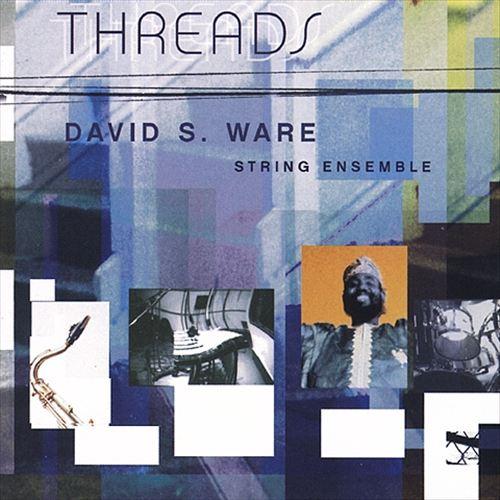 David S. Ware String Ensemble, Threads