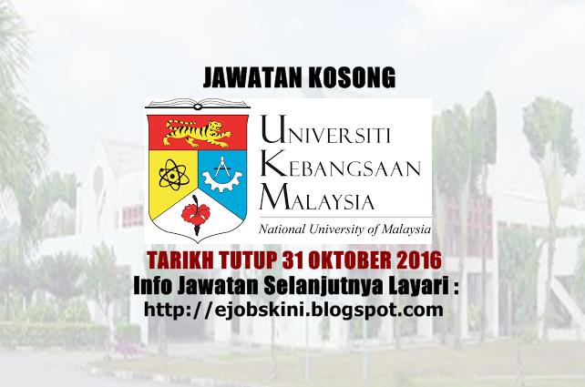Jawatan Kosong Universiti Kebangsaan Malaysia (UKM) Oktober 2016