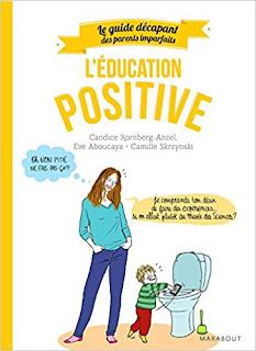 Guide Des Parents Imparfaits : Education Positive PDF