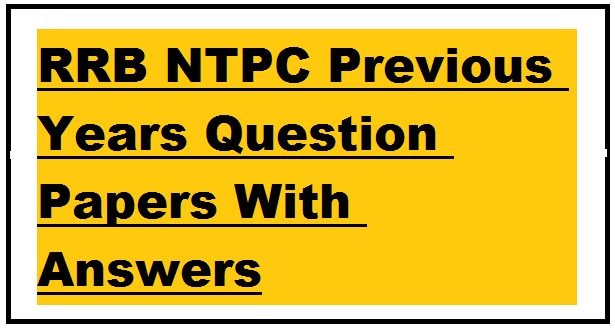 RRB NTPC Previous Years Question Papers With Answers