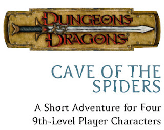 "Dungeons and Dragons ""Cave of Spiders"" Original Adventure for 9th Level Characters"