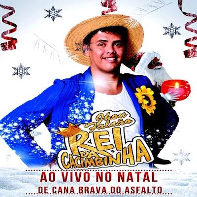 Rei da Cacimbinha - Natal - RN - Janeiro - 2020