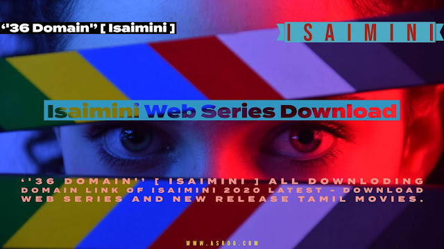 ''36 Domain'' [ Isaimini ] All Downloading Domain link Of isaimini 2020 Latest - Download Web Series and New Release Tamil Movies.