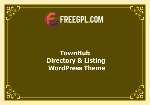 TownHub - Directory & Listing WordPress Theme Nulled Download Free