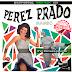 Perez Prado - Éxitos [Edición Especial][2017][Mambo][2CDs]