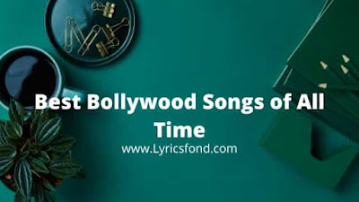 The Top 300+ Best Hindi Songs of All Time