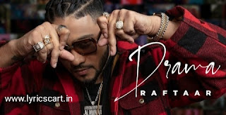Drama Lyrics-Raftaar