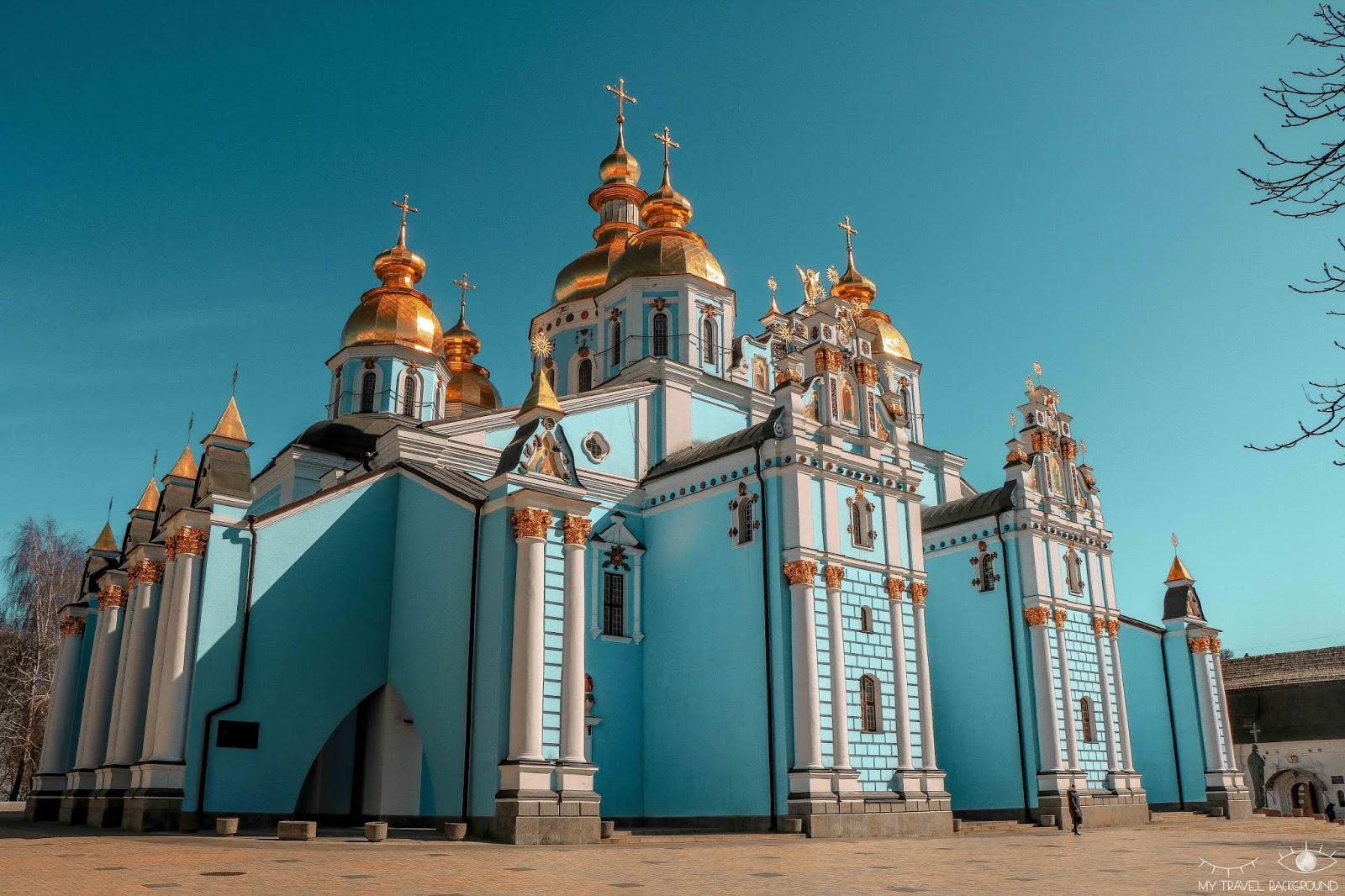 My Travel Background : visiter Kiev, la capitale de l'Ukraine, top 10 - Cathédrale Saint-Michel