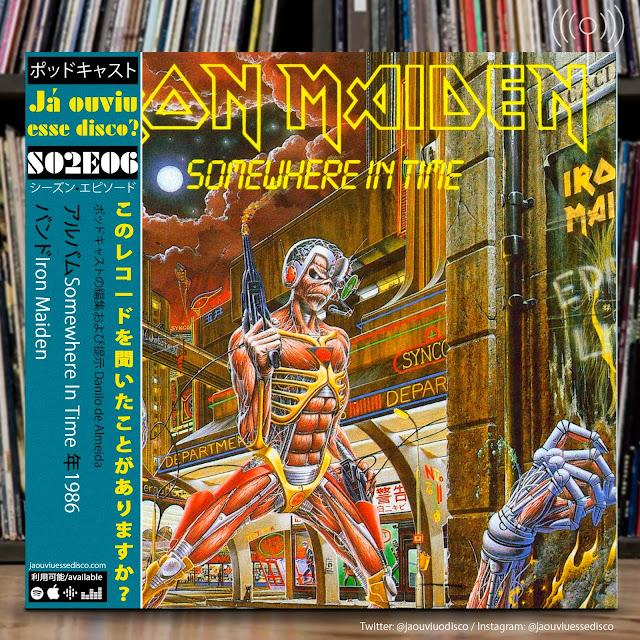 podcast já ouviu esse disco iron maiden somewher in time disco critica album review