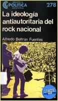 http://www.loslibrosdelrockargentino.com/2009/12/la-ideologia-autoritaria-del-rock.html
