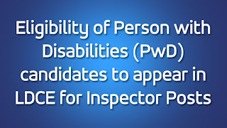 Eligibility of Person with Disabilities PwD candidates to appear in LDCE for Inspector Posts
