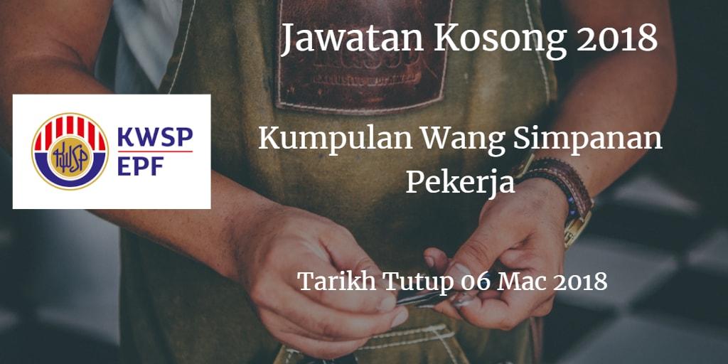 Jawatan Kosong Kumpulan Wang Simpanan Pekerja 06 Mac 2018