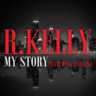 R. Kelly - My Story Lyrics (ft. 2 Chainz)