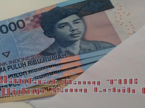 4 Manfaat Uang THR Untuk Hidup Yang Lebih Baik