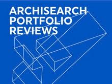 ARCHISEARCH PORTFOLIO REVIEWS 2021 – OPEN CALL